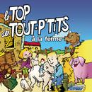 A La Ferme/Le Top des Tout P'Tits