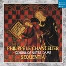 DHM Splendeurs: Chancelier: Ecole De Notre Dame/Sequentia