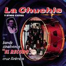 La Chuchis Y Otros Exitos/Banda Sinaloense el Recodo de Cruz Lizárraga