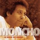 La Magia Del Bolero/Moncho