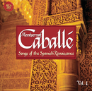 Songs Of  The Spanish Renaissance Vol. 1/Montserrat Caballé