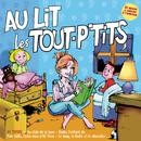 Au lit les Tout P'tits/Le Top des Tout P'Tits
