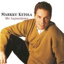 Me Lupasimme/Markku Ketola
