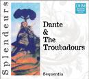 DHM Splendeurs: Dante & Les Troubadours/Sequentia