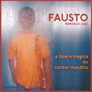 A Ópera Mágica do Cantor Maldito/Fausto