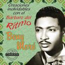 Benny More - Creaciones Inolvidables Con El Barbaro Del Ritmo/Beny Moré