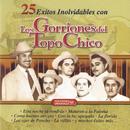 25 Exitos Inolvidables Con Los Gorriones Del Topo Chico/Los Gorriones del Topochico