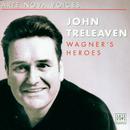 Wagners Helden / Voices/John Treleaven
