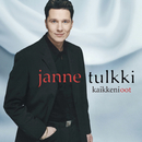 Kaikkeni oot/Janne Tulkki