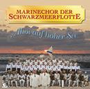 Ahoi auf hoher See/Marinechor der Schwarzmeerflotte