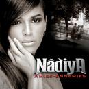 Amies ennemies (Radio Edit)/Nâdiya