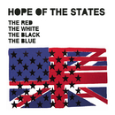 The Red The White The Black The Blue/Hope Of The States