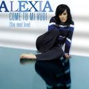 Come Tu Mi Vuoi (You Need Love)/Alexia