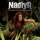Vivre Ou Survivre/Nâdiya