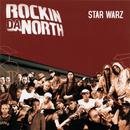 Star Warz/Rockin' Da North