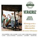 Veracruz - Serie Musical de México - Conjunto Jarocho Medelíin de Lino Chávez/Lino Chavez