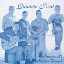 Nuestros 30 Mejores Tangos/Quinteto Real