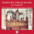 Barocke Orgelmusik aus Frankreich/Stefan Johannes Bleicher