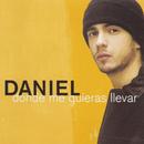 Donde Me Quieras/Daniel