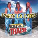 Te Parte La Cabeza/Megatrack