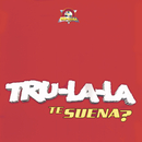 Te Suena?/Tru La La