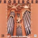 Froberger: Organ Works/Joseph Kelemen