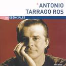 Los Esenciales/Antonio Tarragó Ros