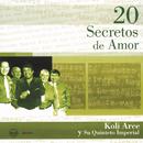 20 Secretos de Amor - Koli Arce y su Quinteto Imperial/Koli Arce Y Su Quinteto Imperial