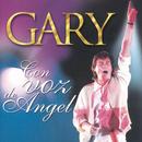 Con Voz De Angel/Gary