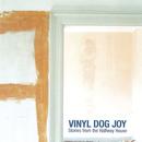 Stories From The Halfway House/Vinyl Dog Joy