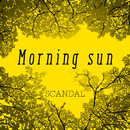 Morning sun/SCANDAL