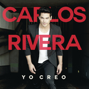 Yo Creo/Carlos Rivera