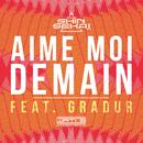 Aime-moi demain( feat.Gradur)/The Shin Sekaï