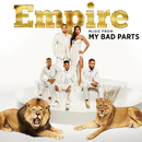Empire: Music From 'My Bad Parts'/Empire Cast