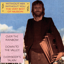 Without Her - Without You - The Very Best Of Nilsson Vol.1/Harry Nilsson