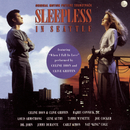 Sleepless In Seattle: Original Motion Picture Soundtrack/Original Motion Picture Soundtrack