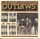 Best Of...Green Grass & High Tides/The Outlaws