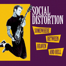 Somewhere Between Heaven And Hell/Social Distortion