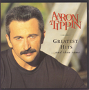 Greatest Hits And Then Some/Aaron Tippin