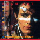 Antics In The Forbidden Zone/Adam Ant