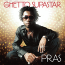 Ghetto Supastar/Pras