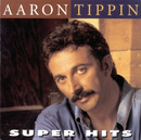 Super Hits/Aaron Tippin