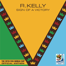Sign Of A Victory (The Official 2010 FIFA World Cup(TM) Anthem)( feat.Soweto Spiritual Singers)/R. Kelly