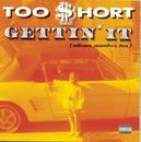 Gettin' It (Album Number Ten)/Too $hort