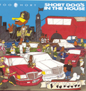 Short Dog's In The House/Too $hort
