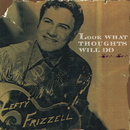 Look What Thoughts Will Do/Lefty Frizzell