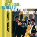 Time Has Come: The Best Of The Chambers Brothers/The Chambers Brothers