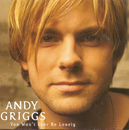 You Won' t Ever Be Lonely/Andy Griggs