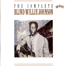 The Complete Blind Willie Johnson/Blind Willie Johnson