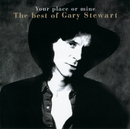 Your Place Or Mine.... The Best Of.../Gary Stewart